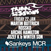Tribal Sessions returns to Sankeys - 22nd January.