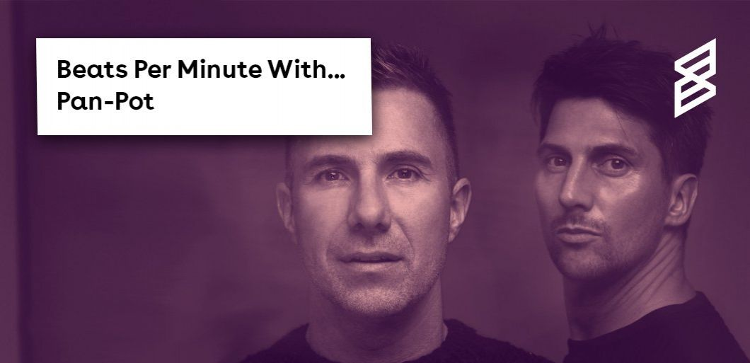 Beats Per Minute: Pan-Pot share an exclusive playlist full of techno bangers