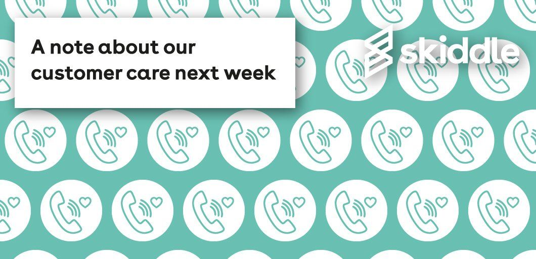 A Note About Our Customer Care Next Week