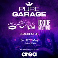 Pure Garage with So Solid Crew & Oxide & Neutrino