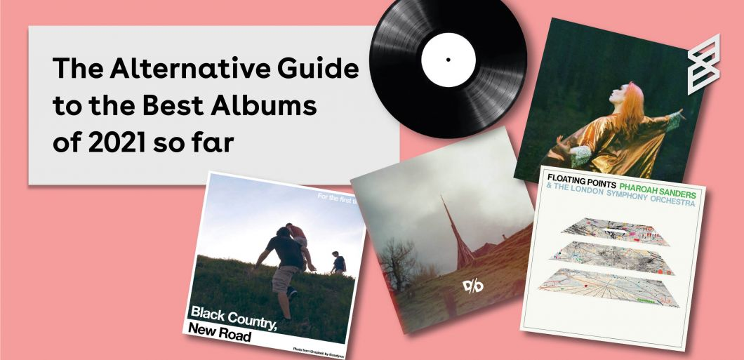 The Alternative Guide To... The Best Albums of 2021 so far