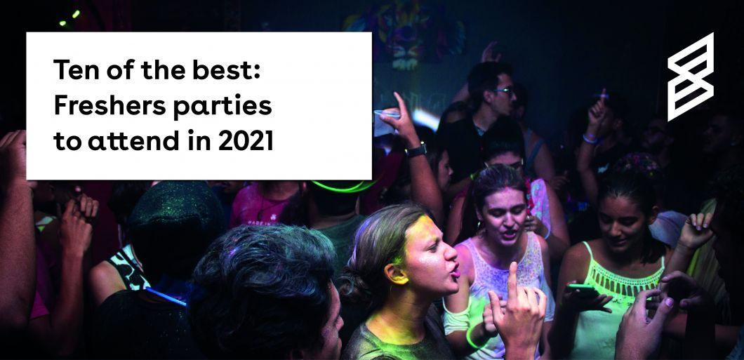 Ten of the best: Freshers parties to attend in 2021