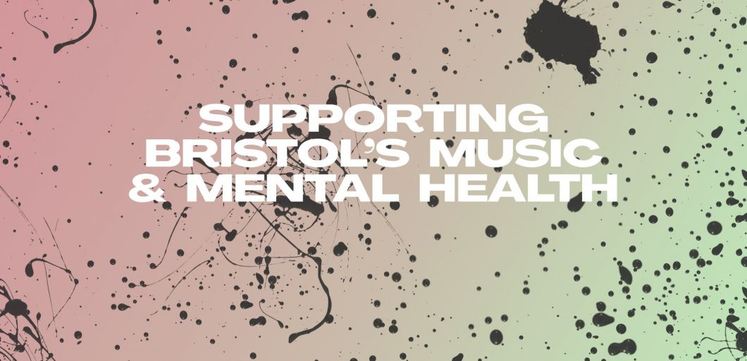 Supporting Bristol's Music & Mental Health - Panel Sessions