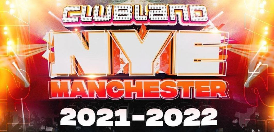 Clubland announce epic NYE spectacular in Manchester