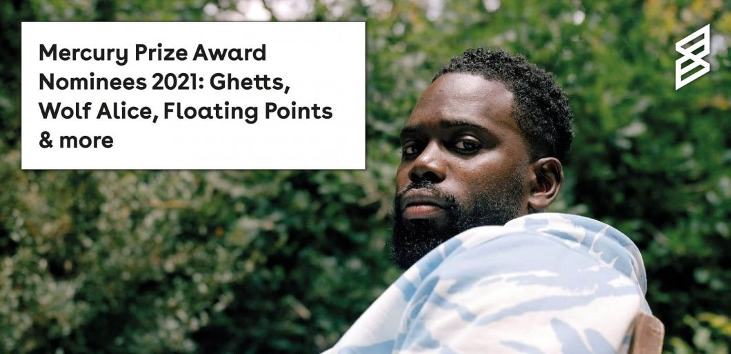 Mercury Prize Award Nominees 2021: Ghetts, Wolf Alice, Floating Points & more