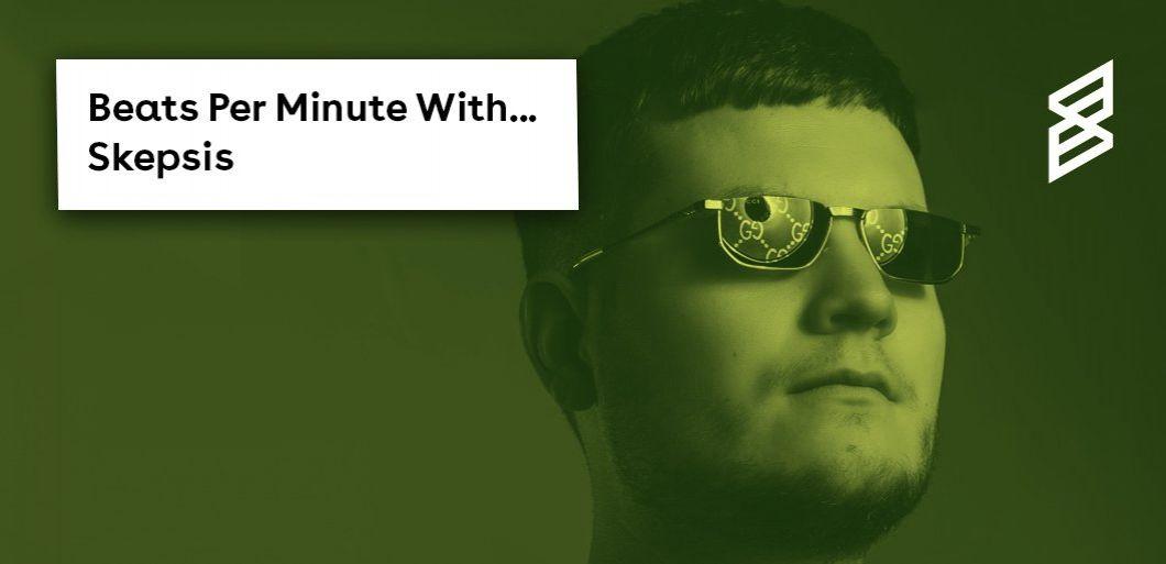 Beats Per Minute: Skepsis chooses fifteen tracks ahead of his album launch party