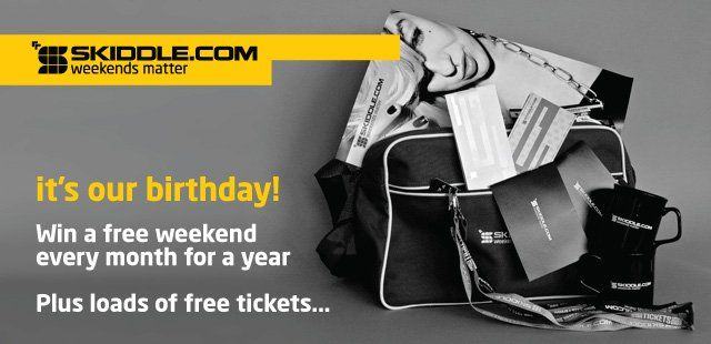 Win! A bag full of tickets & cash courtesy of skiddle.com