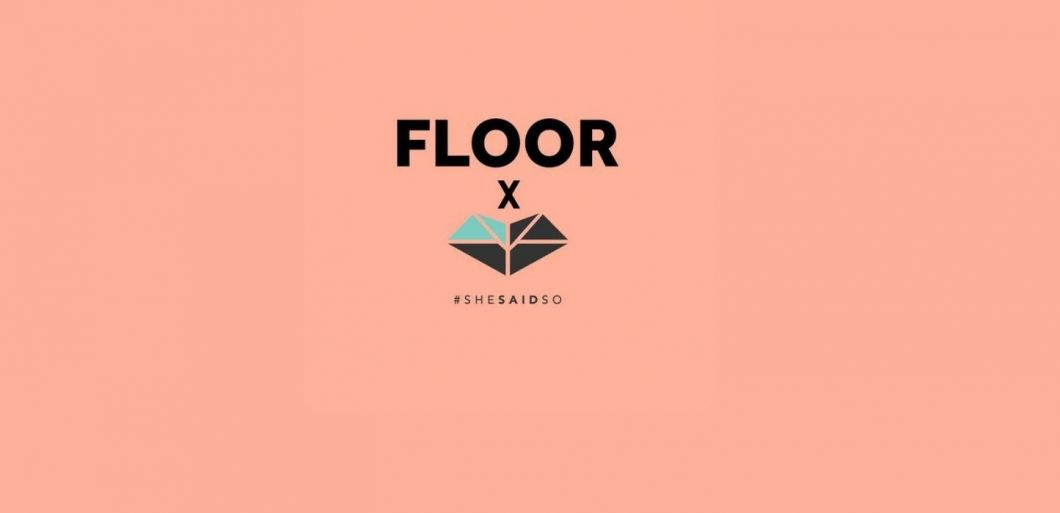 Floor Talks returns with Shesaid.so collaboration