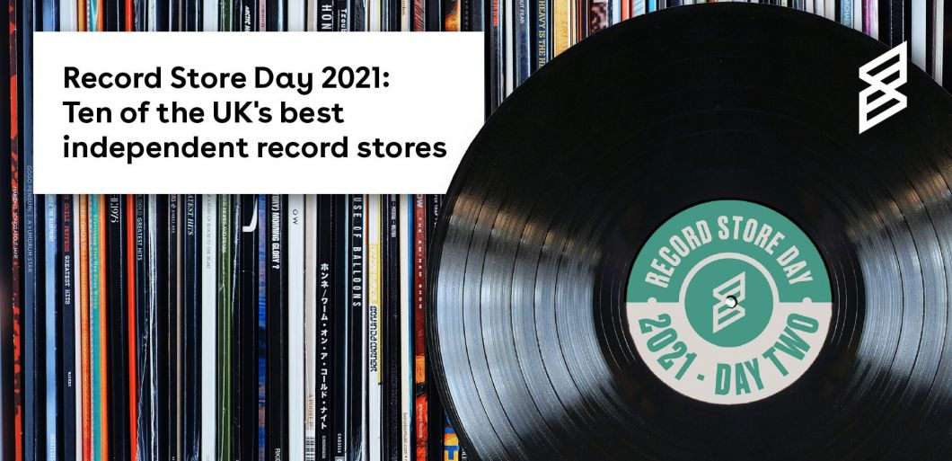 Record Store Day 2021: Ten of the UK's best independent record stores