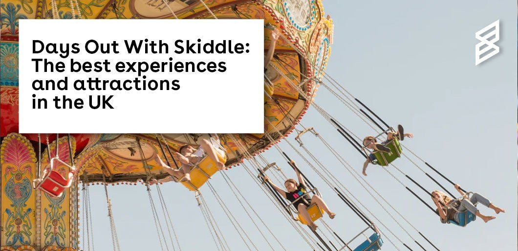 Days out with Skiddle: The best experiences and attractions in the UK