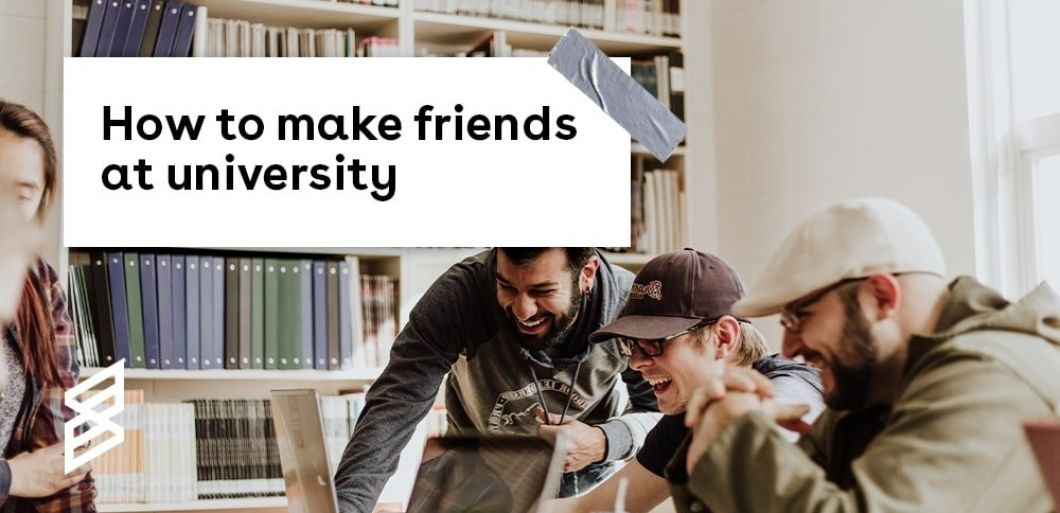 How to make friends at university