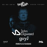 The Return of John Digweed to Hush Hush at Mint Club in Leeds