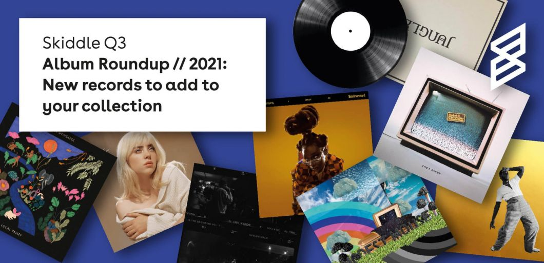 Skiddle Q3 Album Roundup // 2021: New records to add to your collection