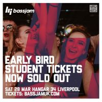 Early Bird Student Tickets to BassJam Liverpool now SOLD OUT!