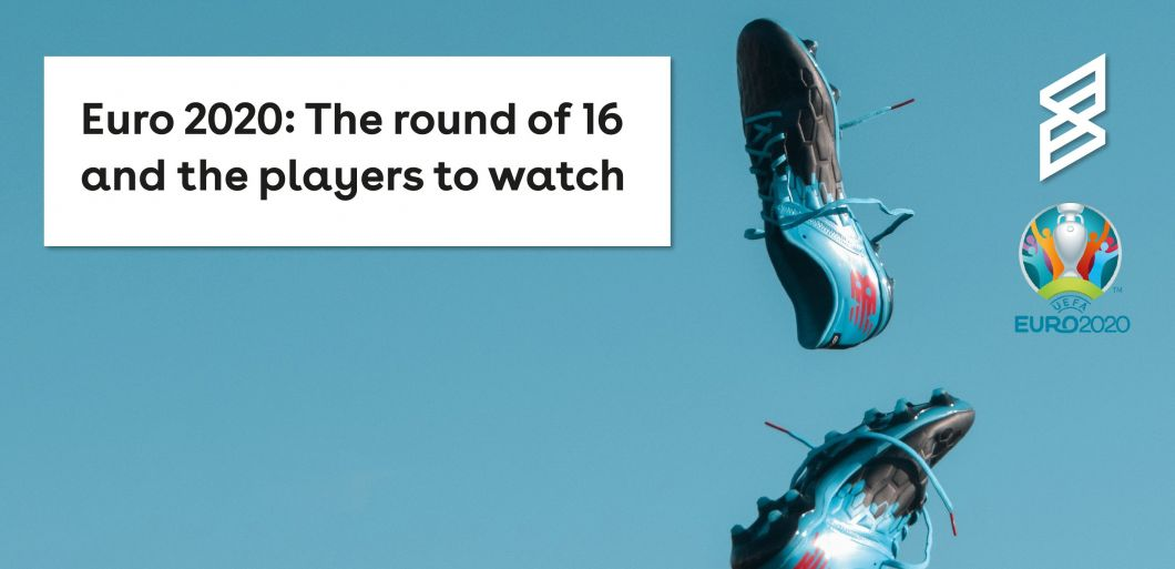 Euro 2020: The round of 16 and the players to watch