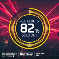 82% of ALL tickets for Hellfire Presents Ben Nicky have now SOLD OUT!