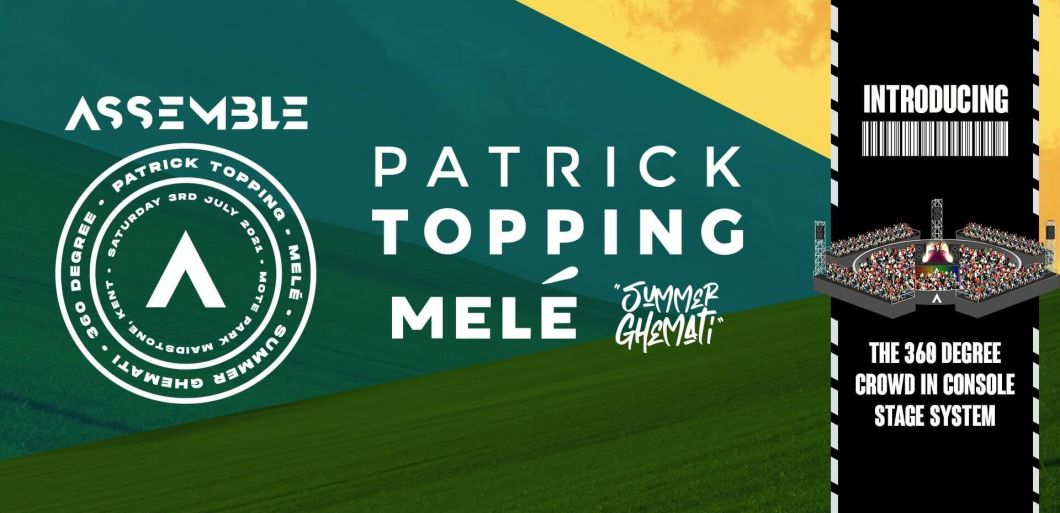 Patrick Topping & more to play 360 degree stage at Assemble Kent this July