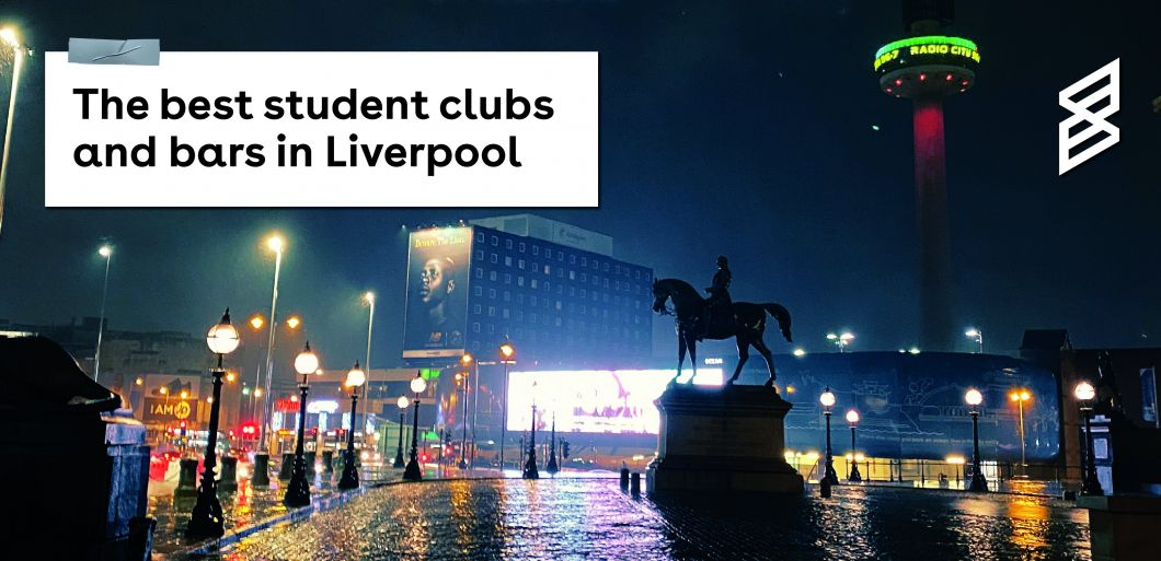 The best student clubs and bars in Liverpool