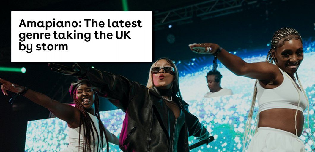 Amapiano: The latest genre taking the UK by storm